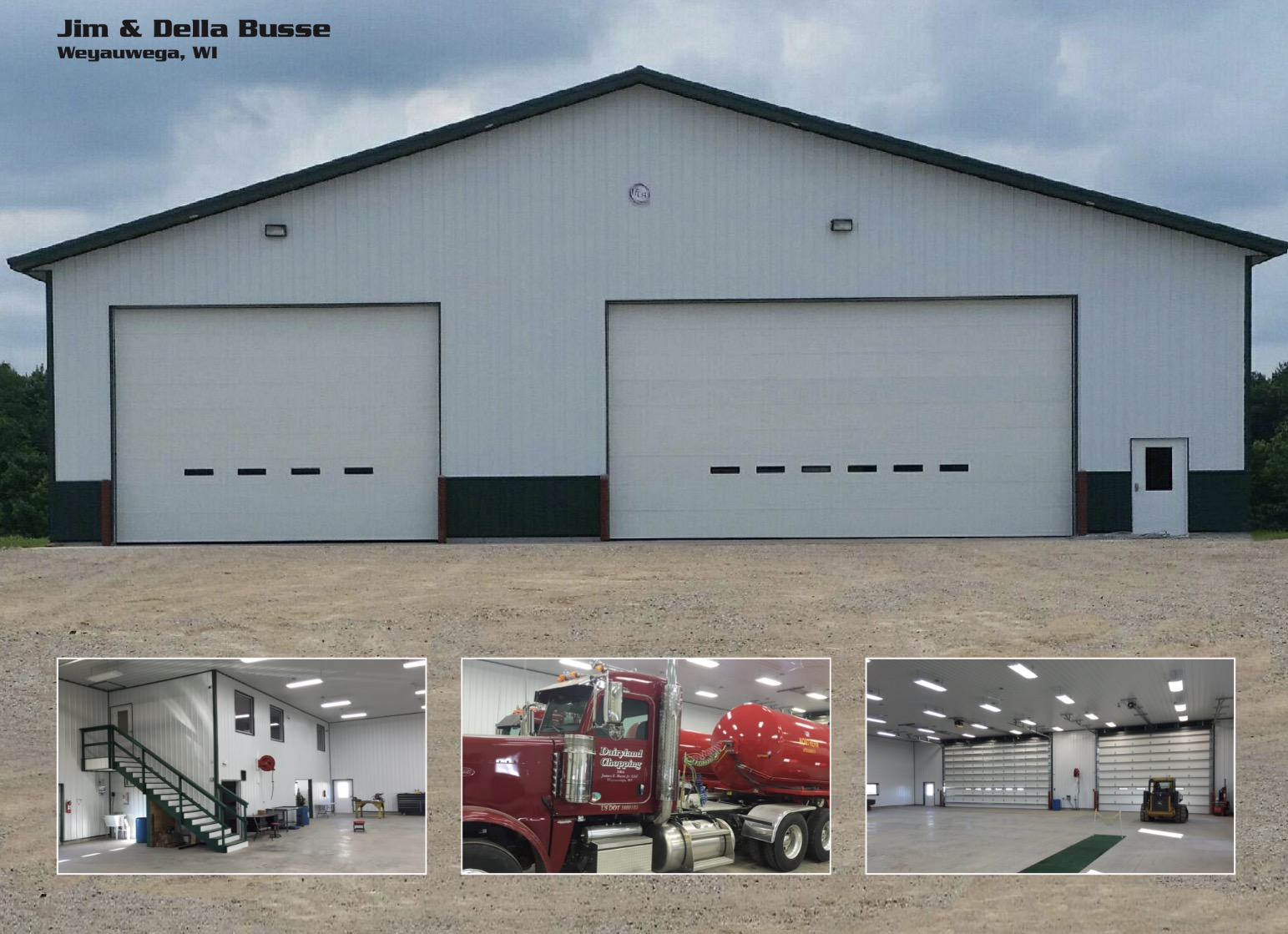 Shop/Shed Construction:  Dairyland Chopping-Jim & Della Busse, Weyauwega, WI